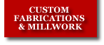 custom fabrications and millwork